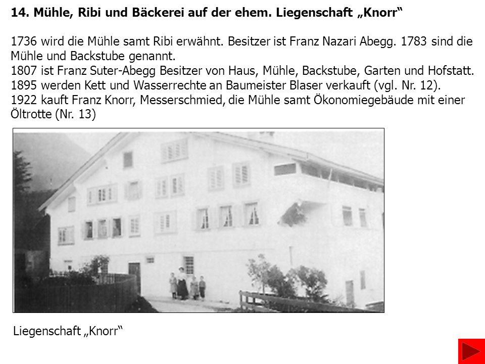 """14. Mühle, Ribi und Bäckerei auf der ehem. Liegenschaft """"Knorr"""