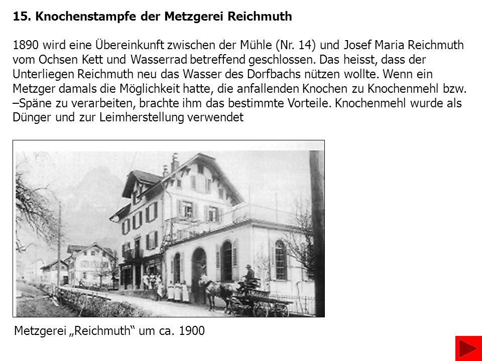 15. Knochenstampfe der Metzgerei Reichmuth