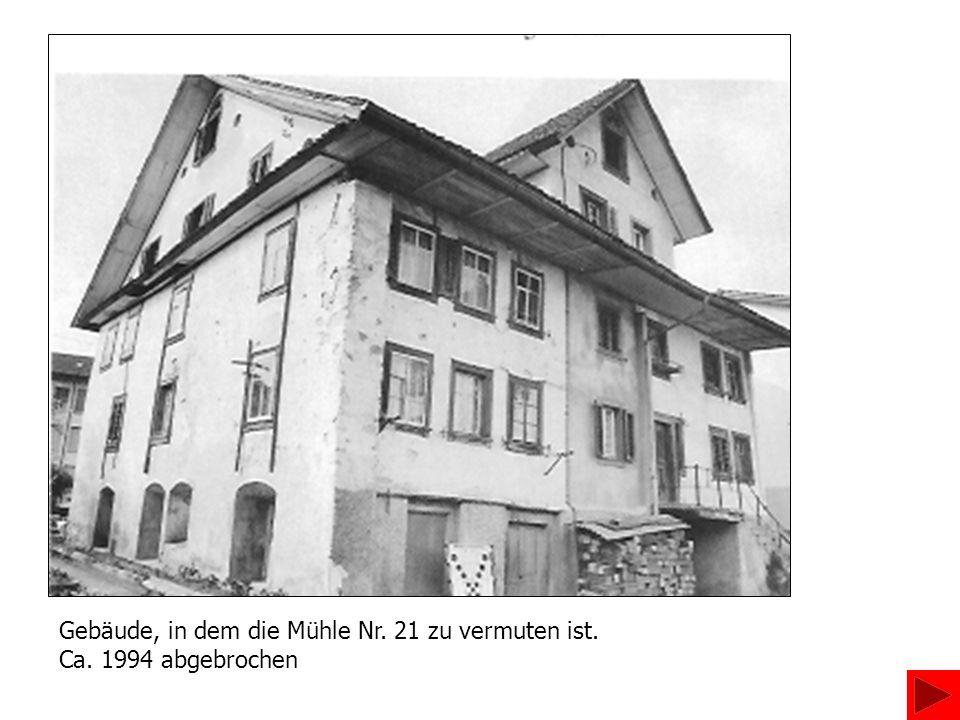 Gebäude, in dem die Mühle Nr. 21 zu vermuten ist.