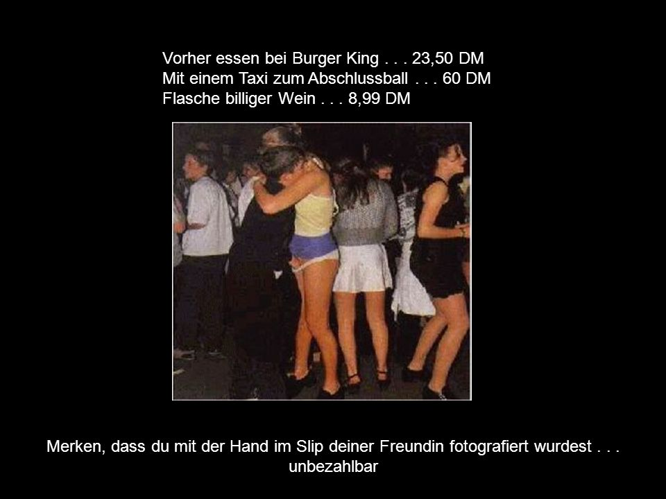 Vorher essen bei Burger King . . . 23,50 DM