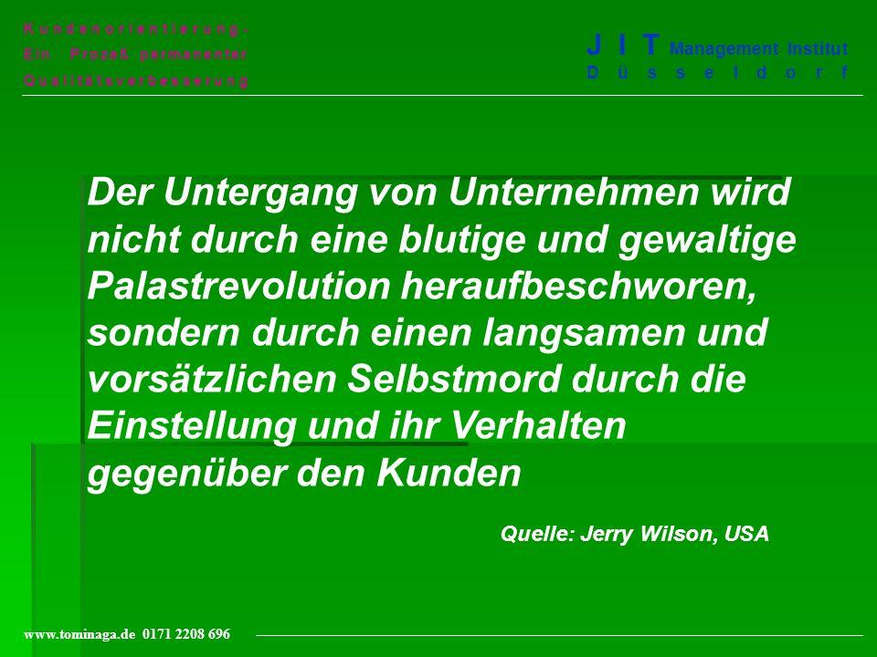 Kundenorientierung- Ein Prozeß permanenter. Qualitätsverbesserung. J I T Management Institut Düsseldorf.