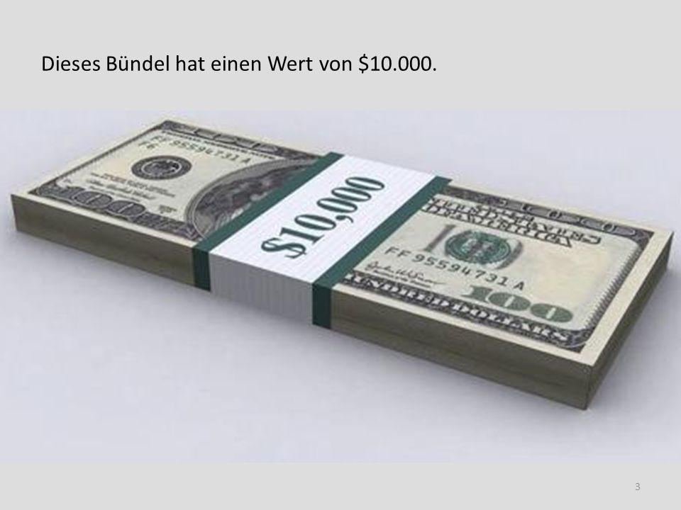 Dieses Bündel hat einen Wert von $10.000.
