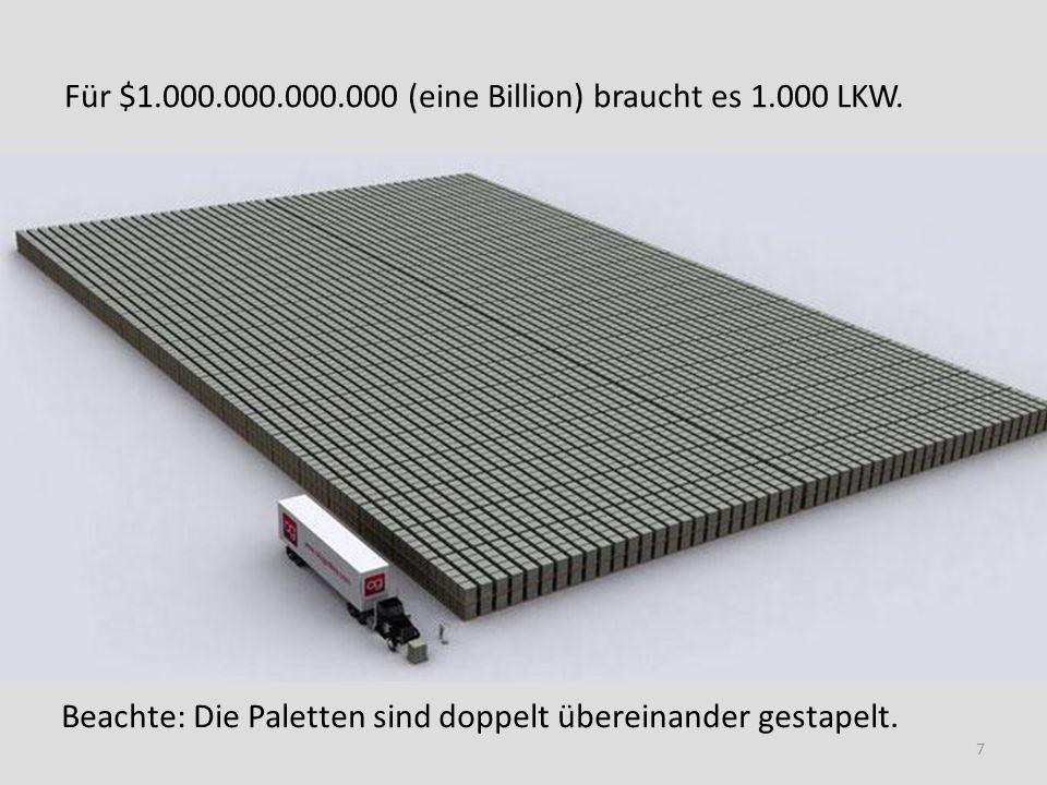 Für $1.000.000.000.000 (eine Billion) braucht es 1.000 LKW.