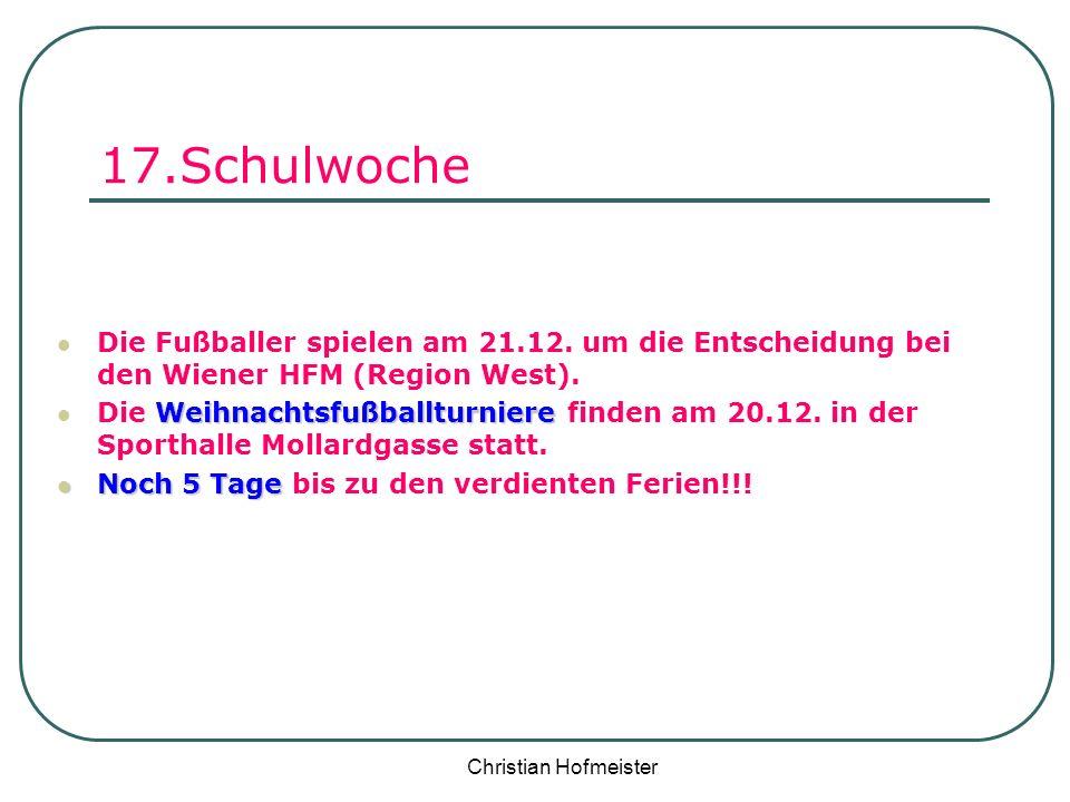 17.Schulwoche Die Fußballer spielen am 21.12. um die Entscheidung bei den Wiener HFM (Region West).