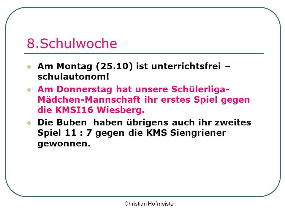 8.Schulwoche Am Montag (25.10) ist unterrichtsfrei – schulautonom!