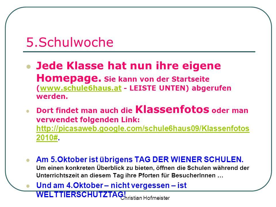 5.Schulwoche Jede Klasse hat nun ihre eigene Homepage. Sie kann von der Startseite (www.schule6haus.at - LEISTE UNTEN) abgerufen werden.
