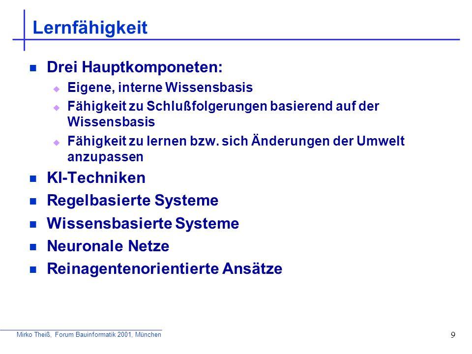 Lernfähigkeit Drei Hauptkomponeten: KI-Techniken Regelbasierte Systeme