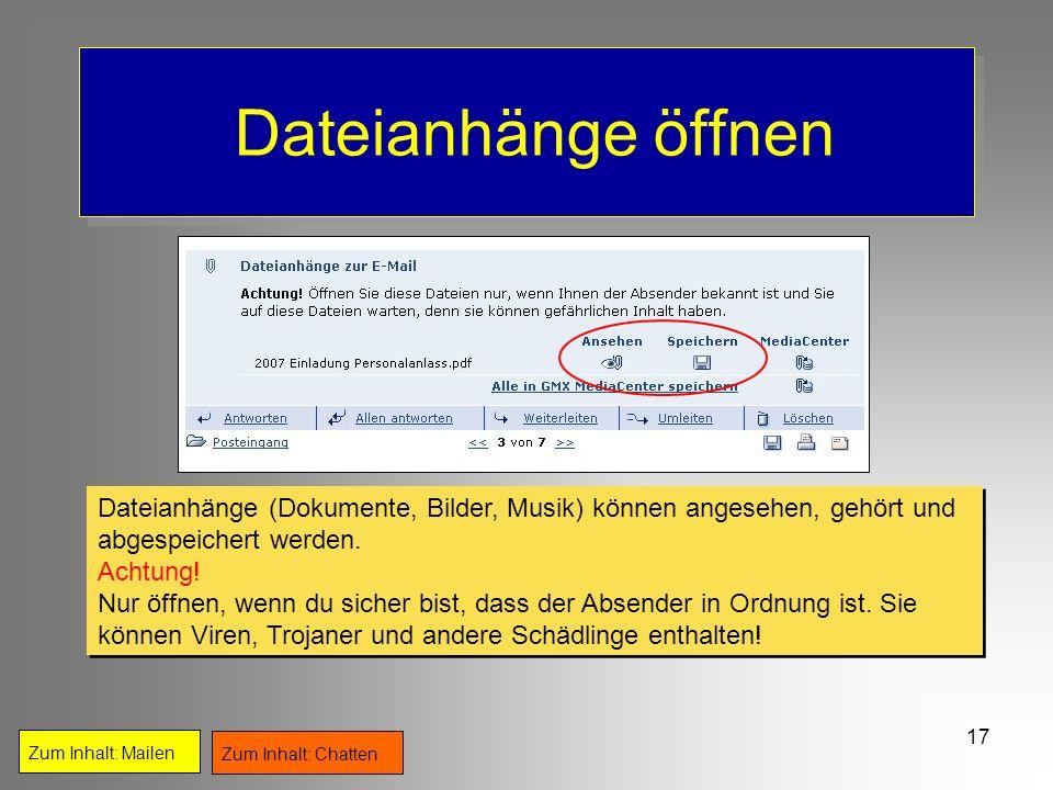 Dateianhänge öffnen Dateianhänge (Dokumente, Bilder, Musik) können angesehen, gehört und abgespeichert werden.