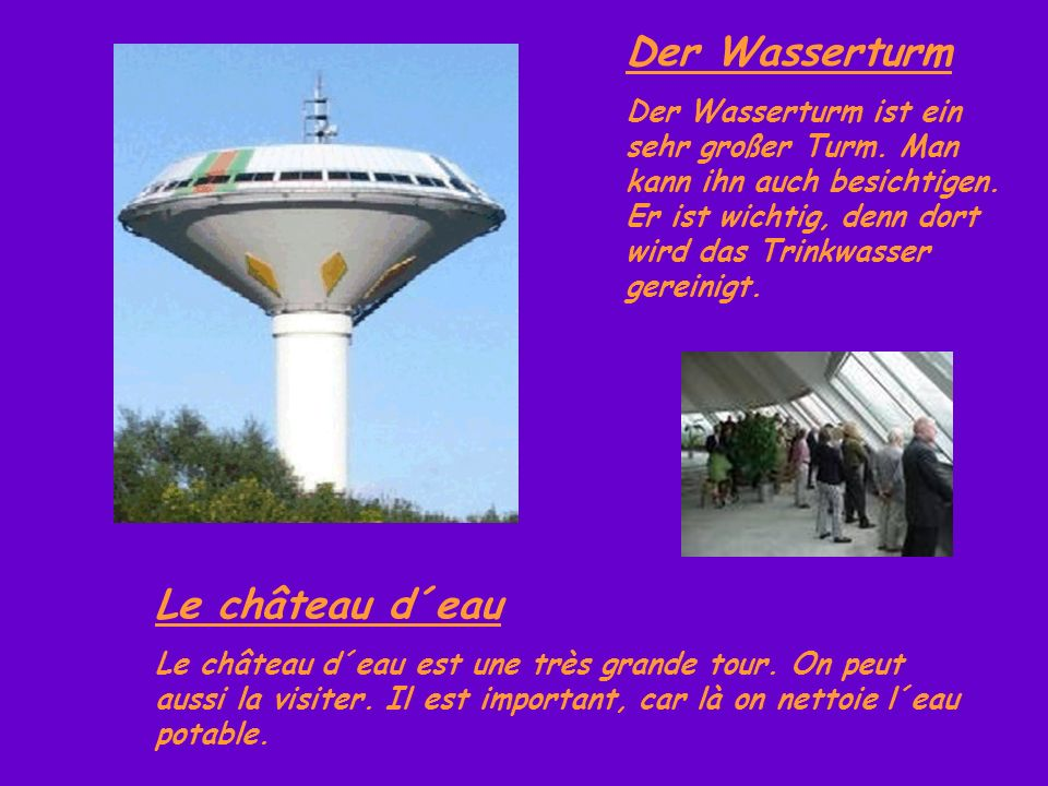 Der Wasserturm Le château d´eau