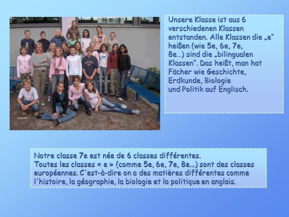 """Unsere Klasse ist aus 6 verschiedenen Klassen. entstanden. Alle Klassen die """"e heißen (wie 5e, 6e, 7e,"""