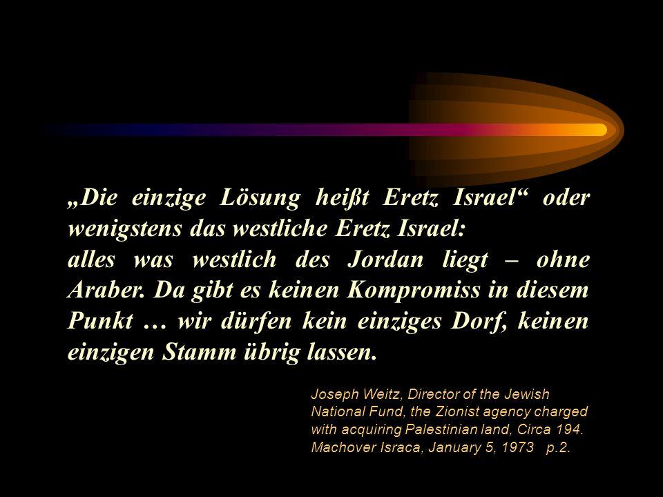 """""""Die einzige Lösung heißt Eretz Israel oder wenigstens das westliche Eretz Israel:"""