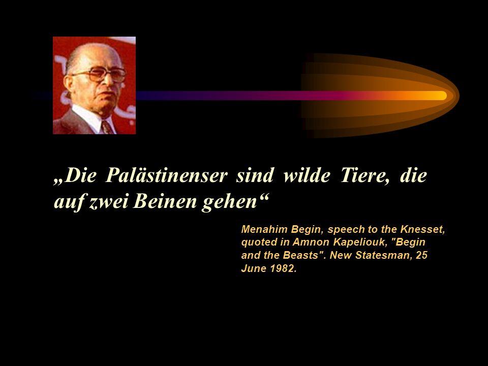 """""""Die Palästinenser sind wilde Tiere, die auf zwei Beinen gehen"""