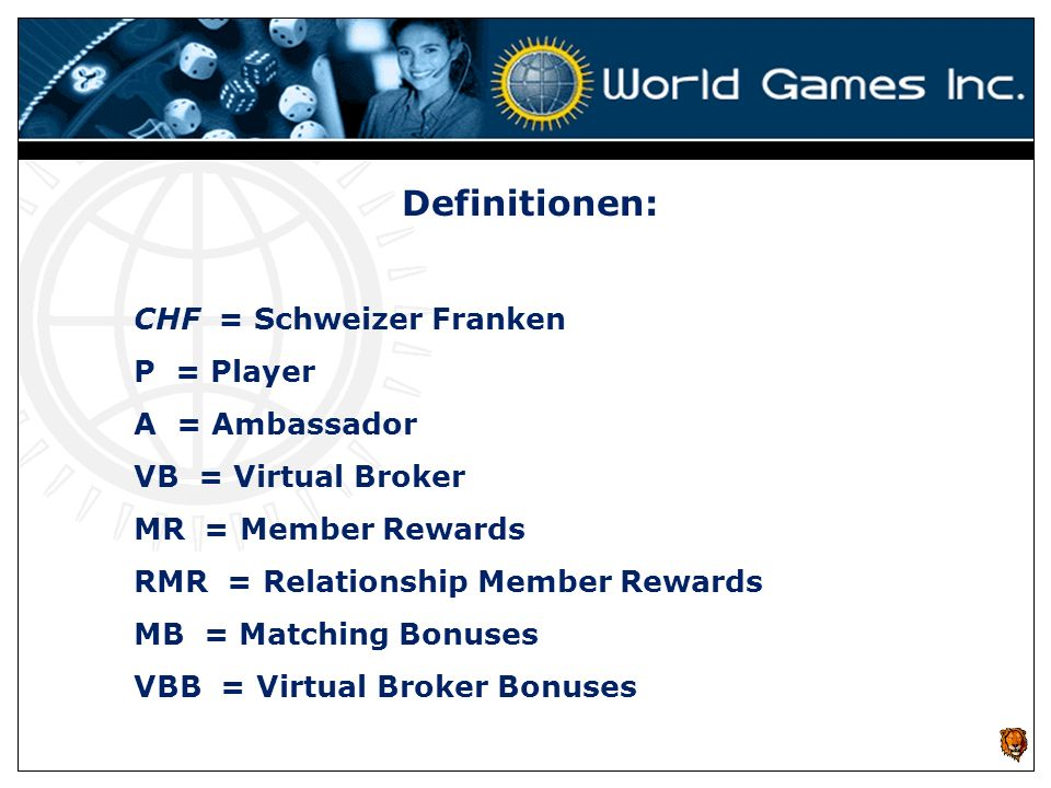 Definitionen: CHF = Schweizer Franken P = Player A = Ambassador