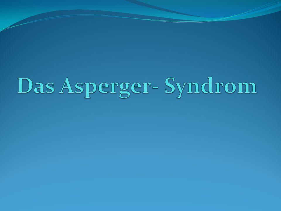 Das Asperger- Syndrom