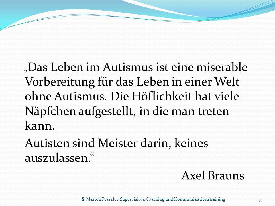 Autisten sind Meister darin, keines auszulassen. Axel Brauns