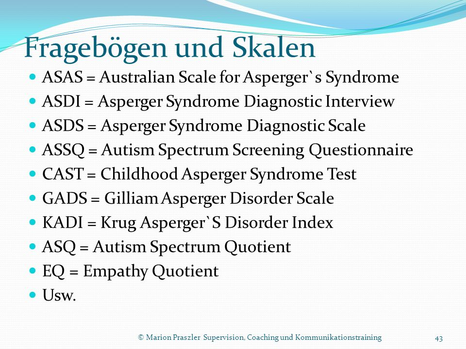 Fragebögen und Skalen ASAS = Australian Scale for Asperger`s Syndrome
