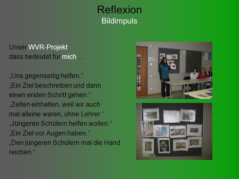 Reflexion Bildimpuls Unser WVR-Projekt, dass bedeutet für mich …