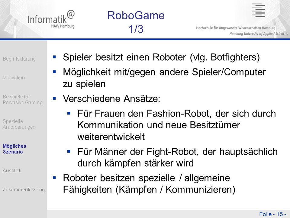 RoboGame 1/3 Spieler besitzt einen Roboter (vlg. Botfighters)