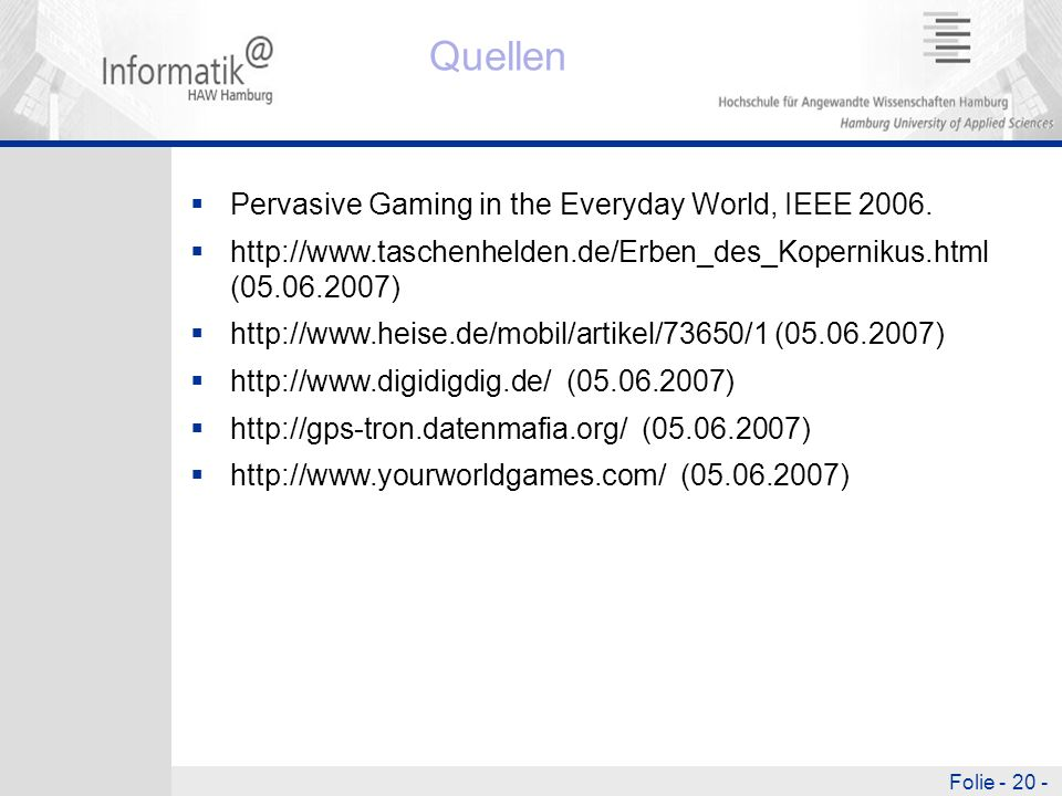 Quellen Pervasive Gaming in the Everyday World, IEEE 2006.