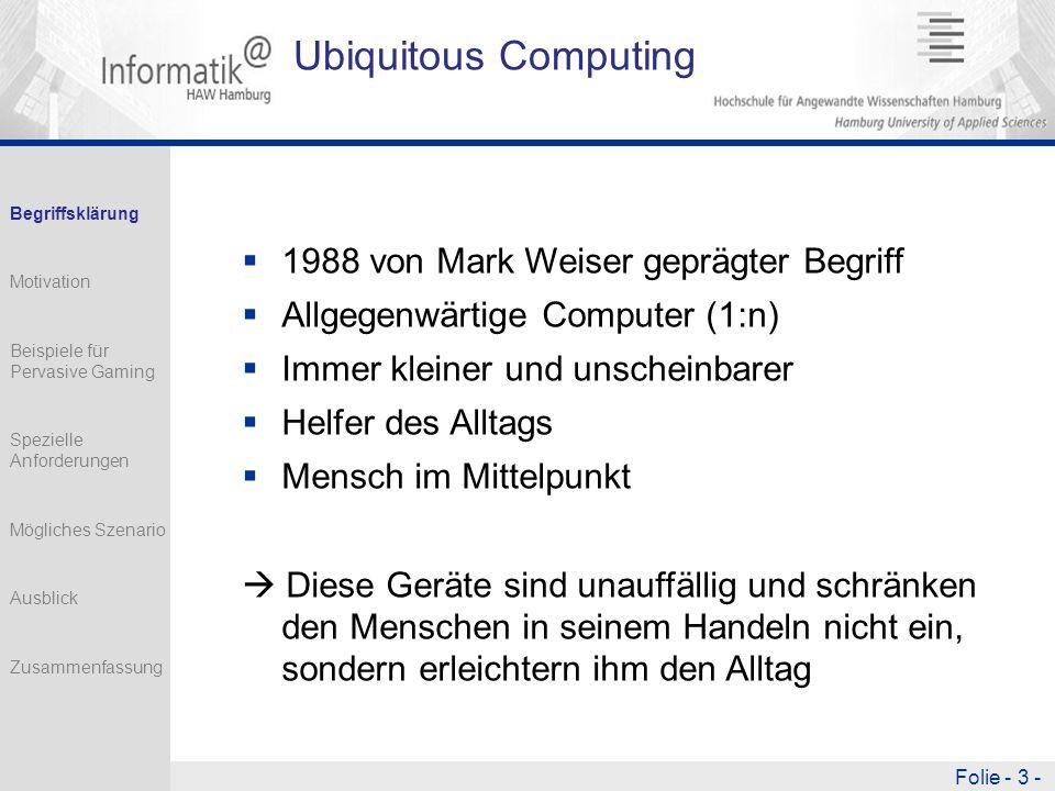 Ubiquitous Computing 1988 von Mark Weiser geprägter Begriff