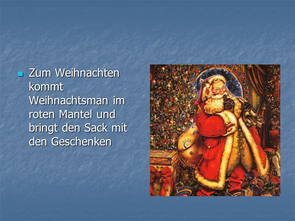 Zum Weihnachten kommt Weihnachtsman im roten Mantel und bringt den Sack mit den Geschenken
