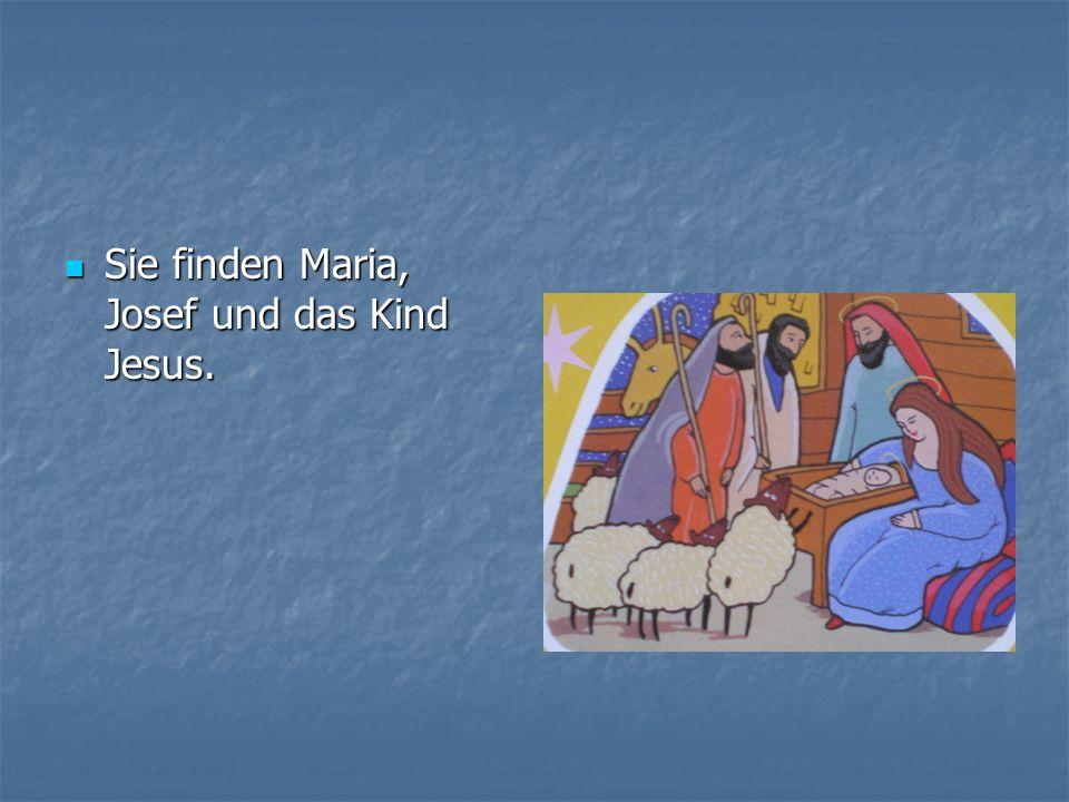 Sie finden Maria, Josef und das Kind Jesus.