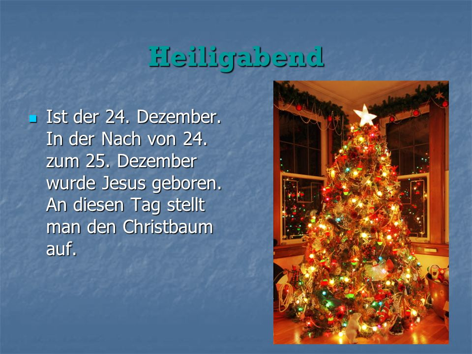 Heiligabend Ist der 24. Dezember. In der Nach von 24.