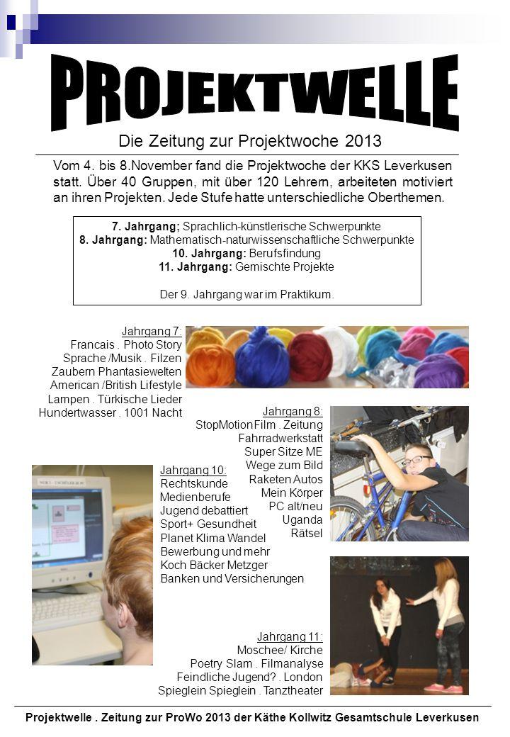 PROJEKTWELLE Die Zeitung zur Projektwoche 2013