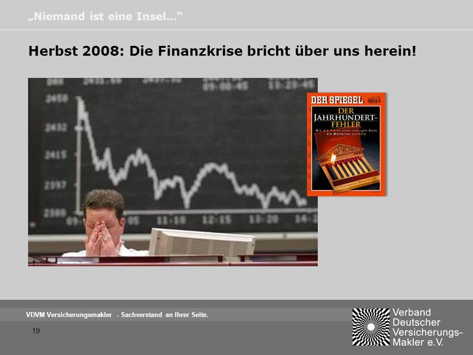 Herbst 2008: Die Finanzkrise bricht über uns herein!