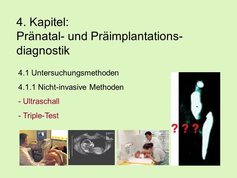 4. Kapitel: Pränatal- und Präimplantations-diagnostik