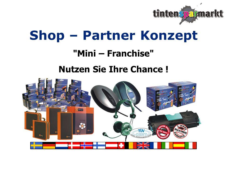 Shop – Partner Konzept Mini – Franchise Nutzen Sie Ihre Chance !