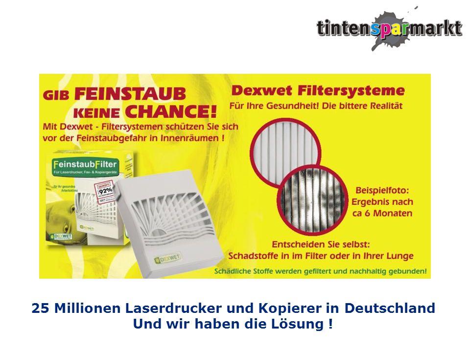 25 Millionen Laserdrucker und Kopierer in Deutschland Und wir haben die Lösung !
