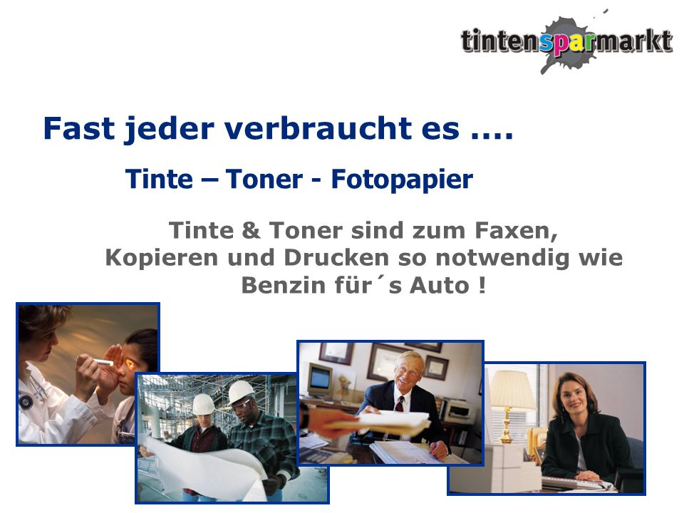 Tinte – Toner - Fotopapier