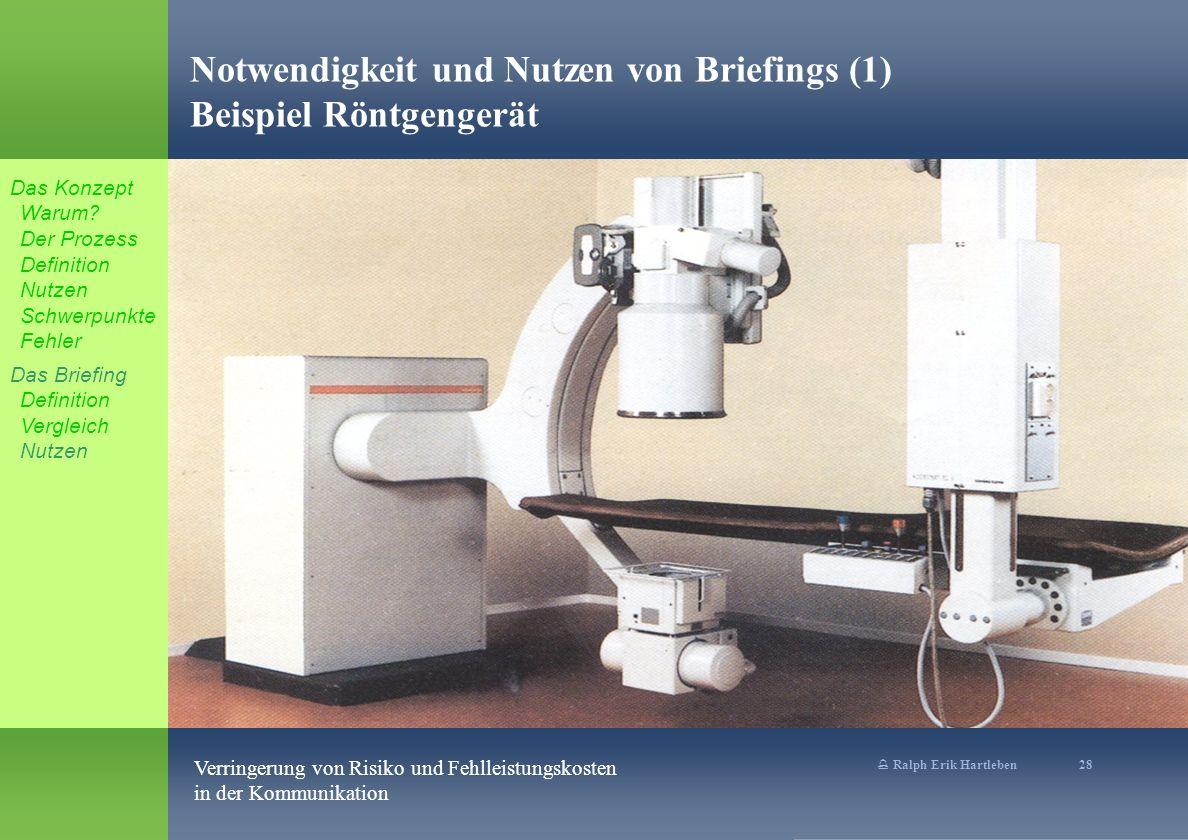 Notwendigkeit und Nutzen von Briefings (1) Beispiel Röntgengerät