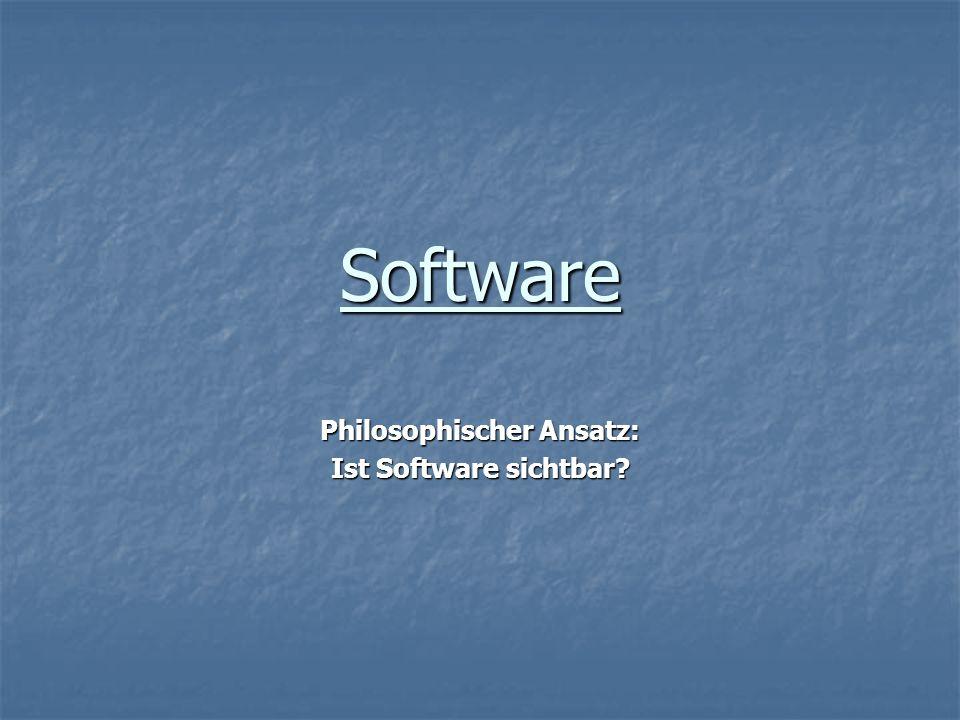 Philosophischer Ansatz: Ist Software sichtbar