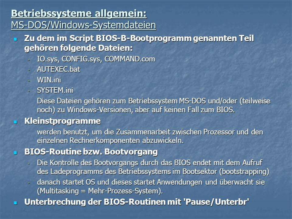 Betriebssysteme allgemein: MS-DOS/Windows-Systemdateien
