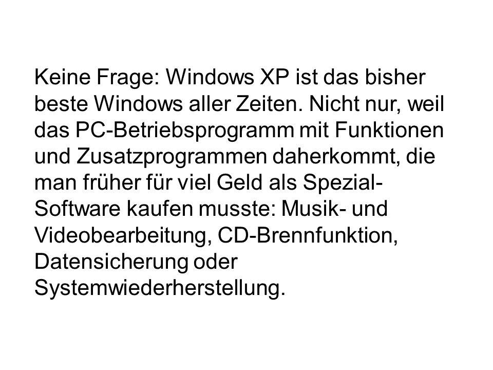 Keine Frage: Windows XP ist das bisher beste Windows aller Zeiten