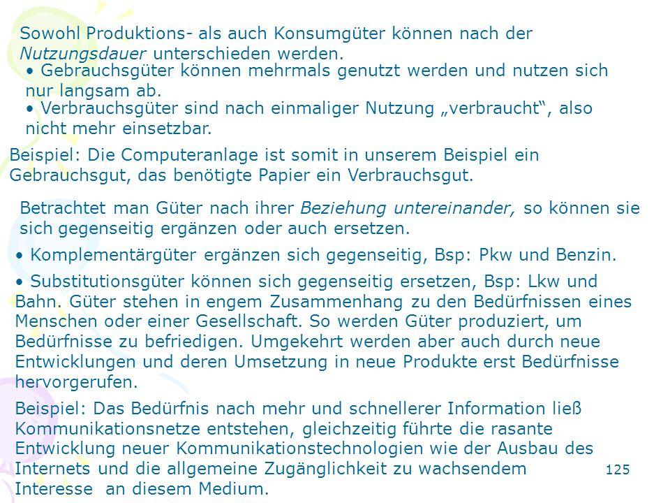Sowohl Produktions- als auch Konsumgüter können nach der Nutzungsdauer unterschieden werden.