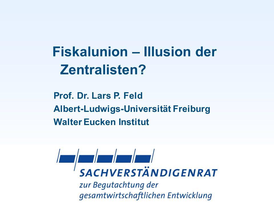 Fiskalunion – Illusion der Zentralisten
