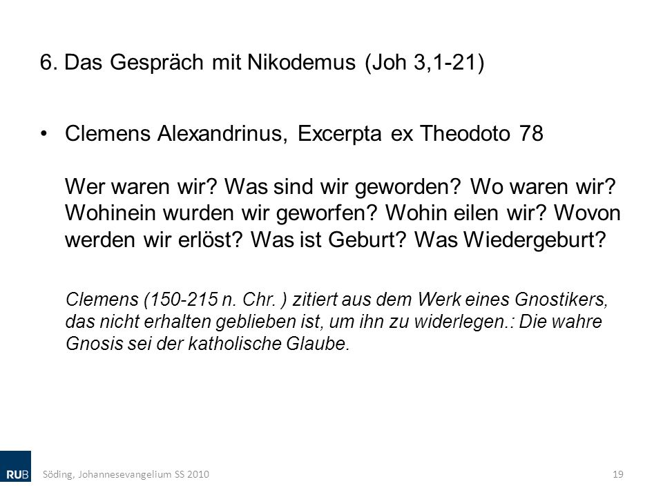 6. Das Gespräch mit Nikodemus (Joh 3,1-21)