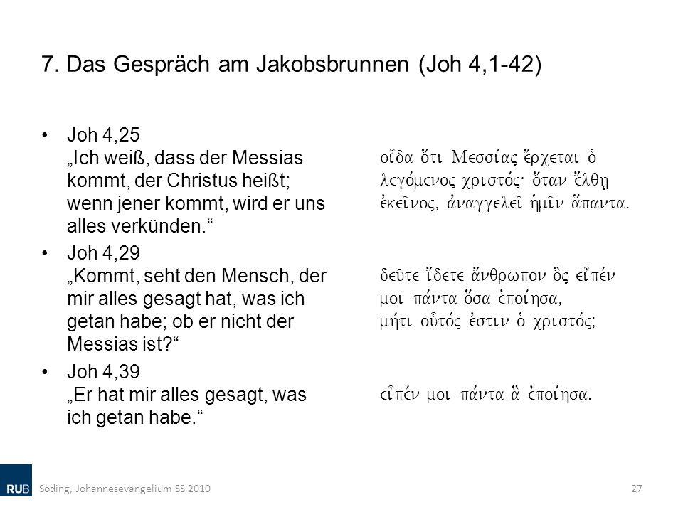 7. Das Gespräch am Jakobsbrunnen (Joh 4,1-42)