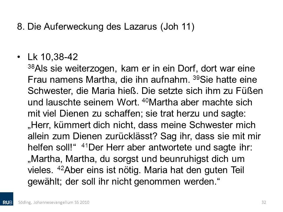 8. Die Auferweckung des Lazarus (Joh 11)