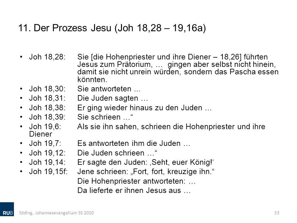 11. Der Prozess Jesu (Joh 18,28 – 19,16a)
