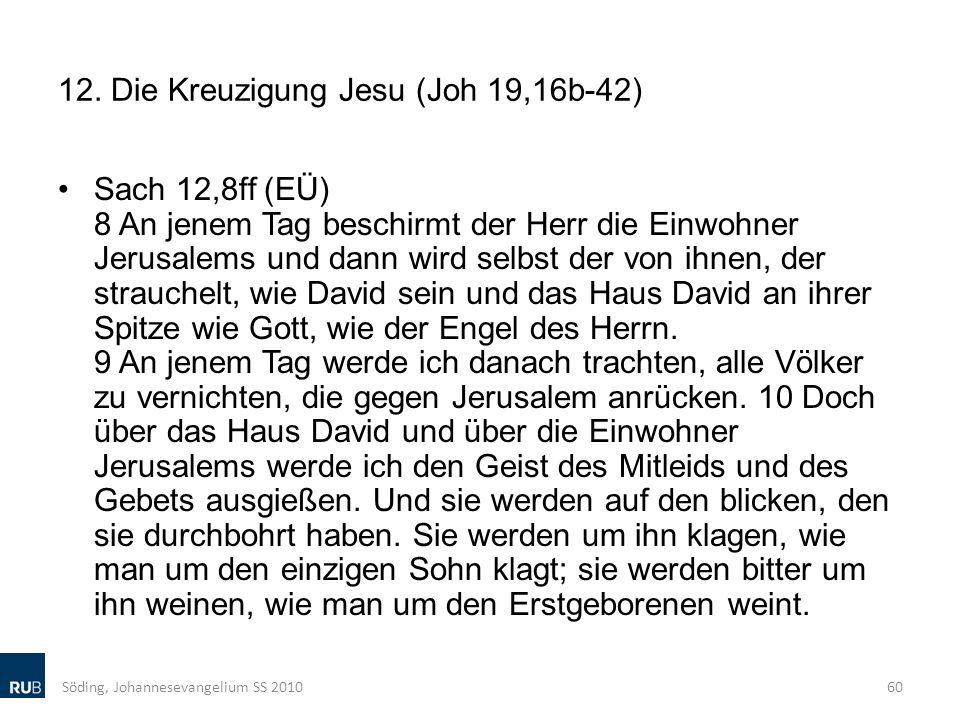 12. Die Kreuzigung Jesu (Joh 19,16b-42)