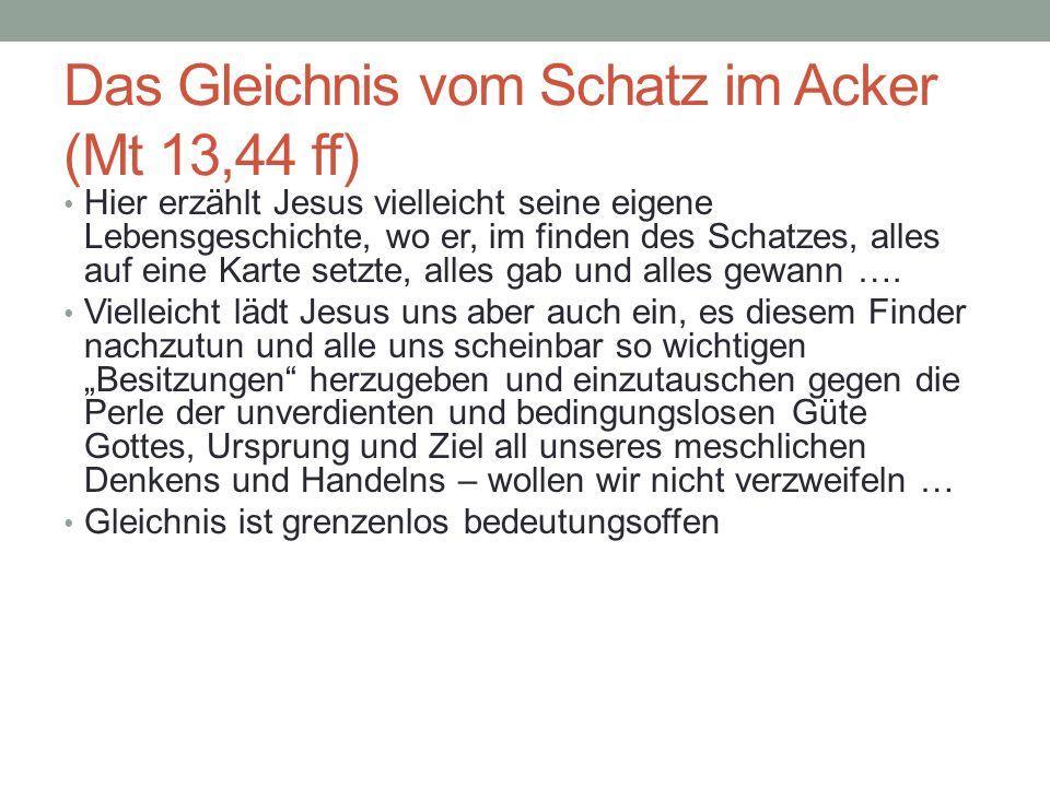 Das Gleichnis vom Schatz im Acker (Mt 13,44 ff)