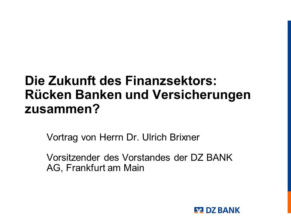 Die Zukunft des Finanzsektors: Rücken Banken und Versicherungen zusammen