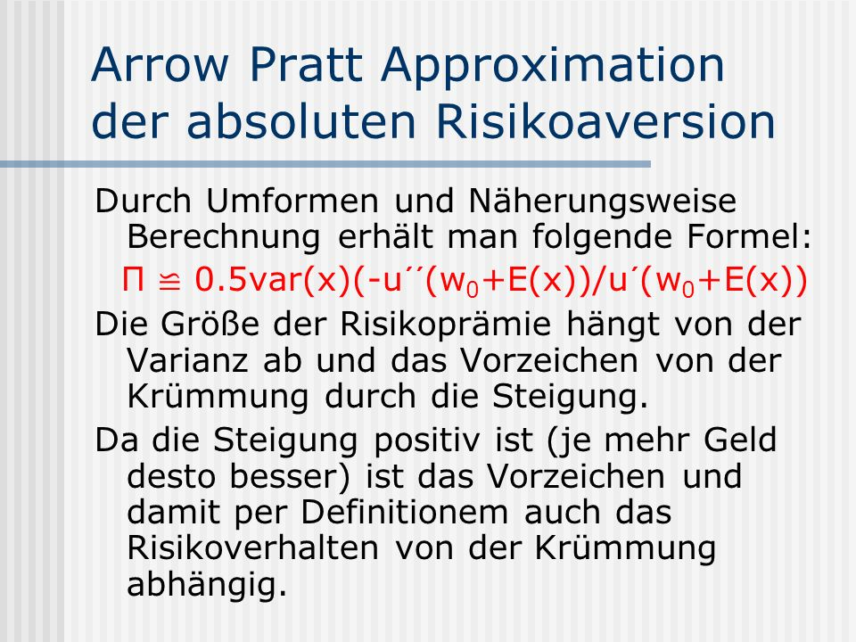Arrow Pratt Approximation der absoluten Risikoaversion
