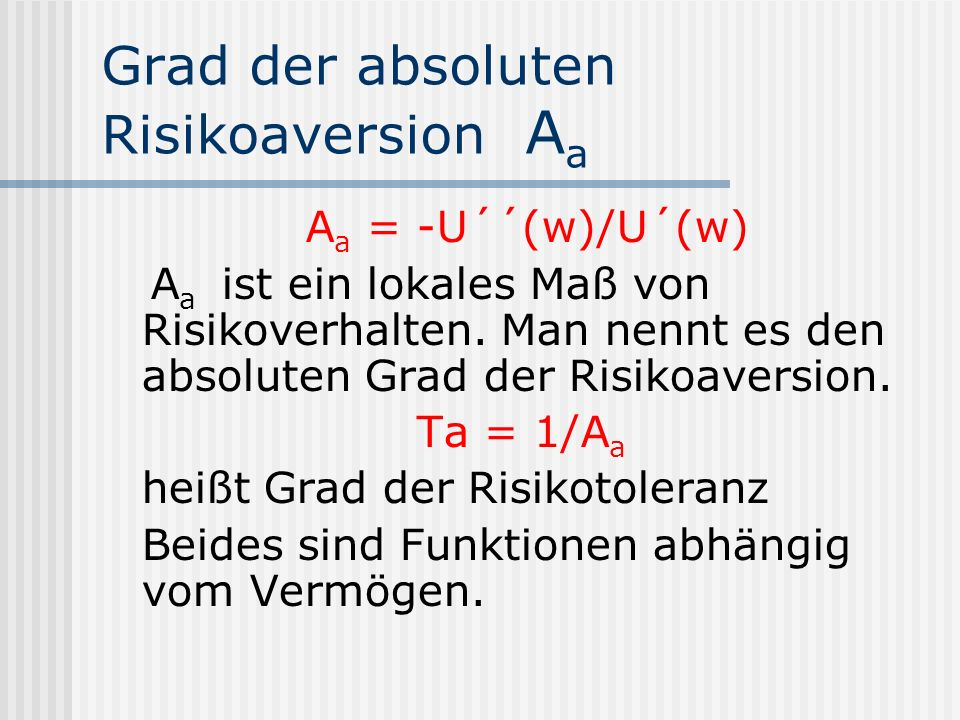 Grad der absoluten Risikoaversion Aa