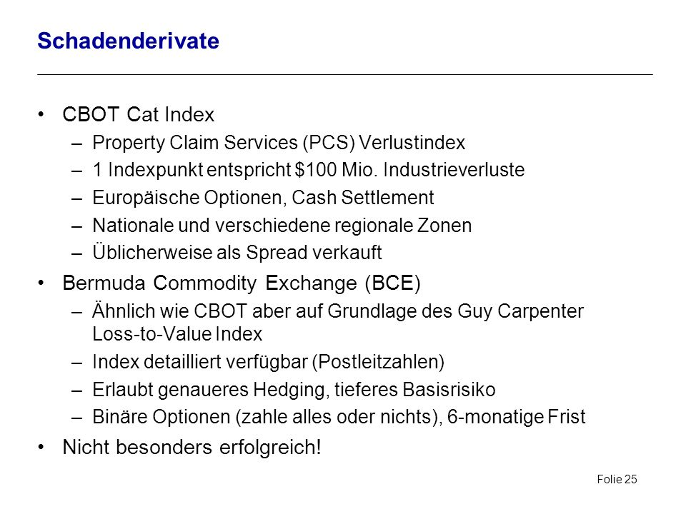 Schadenderivate CBOT Cat Index Bermuda Commodity Exchange (BCE)