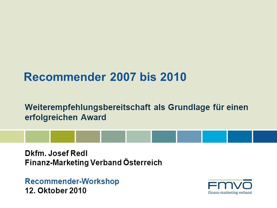 Recommender 2007 bis 2010 Weiterempfehlungsbereitschaft als Grundlage für einen erfolgreichen Award.